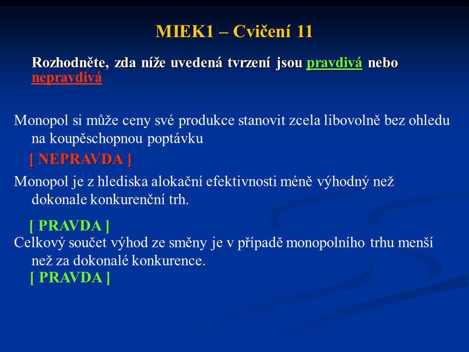 MIEK1 – Cvičení 11 [ NEPRAVDA ] [ PRAVDA ] [ PRAVDA ]